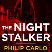 The Night Stalker: The Life and Crimes of Richard Ramirez Audiobook, by Philip Carlo
