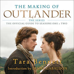 The Making of Outlander: The Series: The Official Guide to Seasons One & Two Audiobook, by Tara Bennett