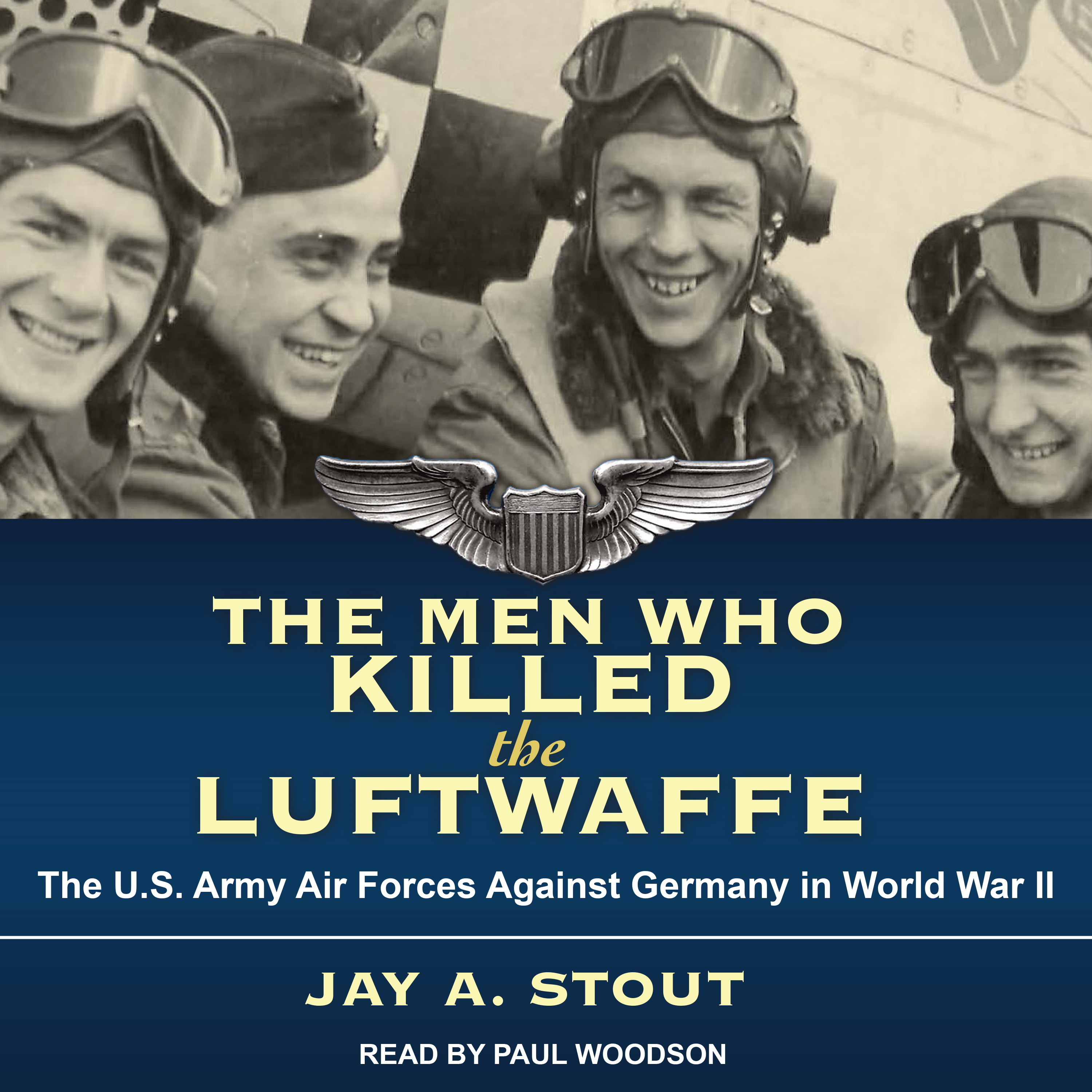 Printable The Men Who Killed the Luftwaffe: The U.S. Army Air Forces Against Germany in World War II Audiobook Cover Art