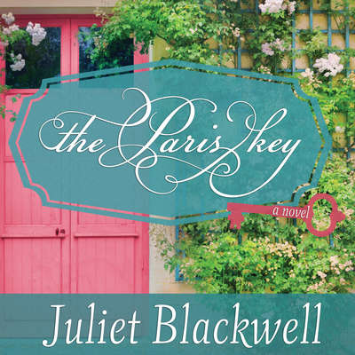 The Paris Key Audiobook, by Juliet Blackwell