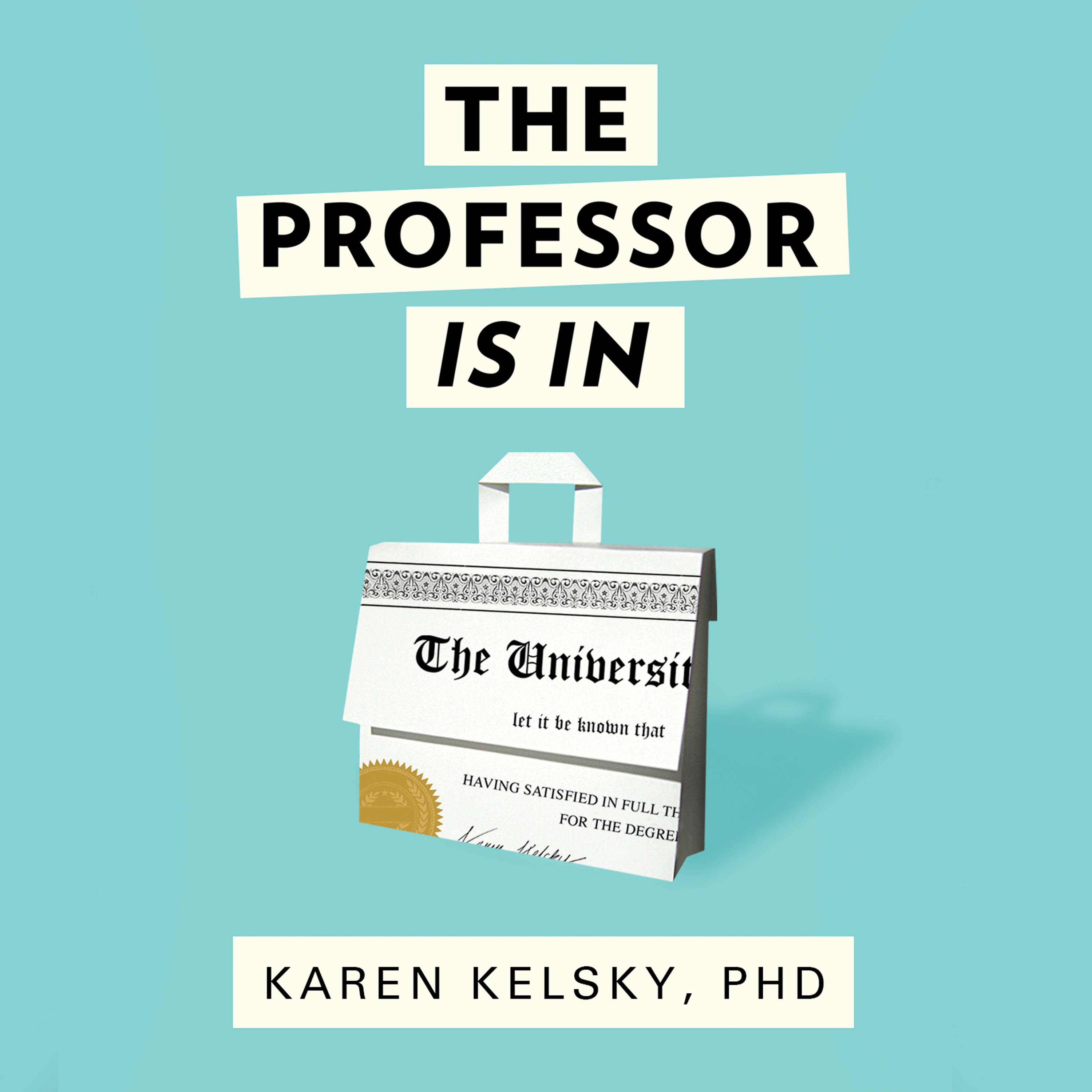 Printable The Professor Is In: The Essential Guide To Turning Your Ph.D. Into a Job Audiobook Cover Art