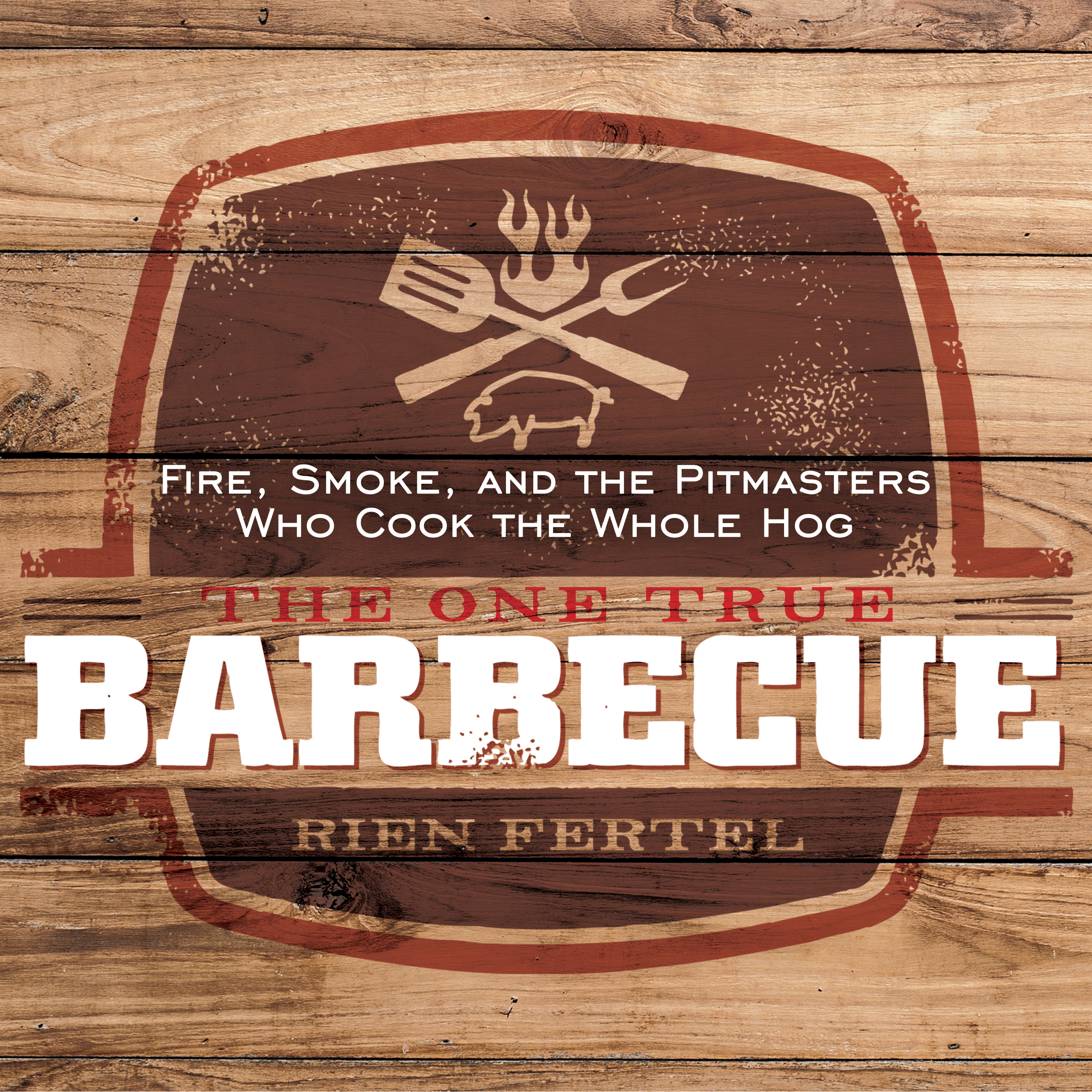 Printable The One True Barbecue: Fire, Smoke, and the Pitmasters Who Cook the Whole Hog Audiobook Cover Art