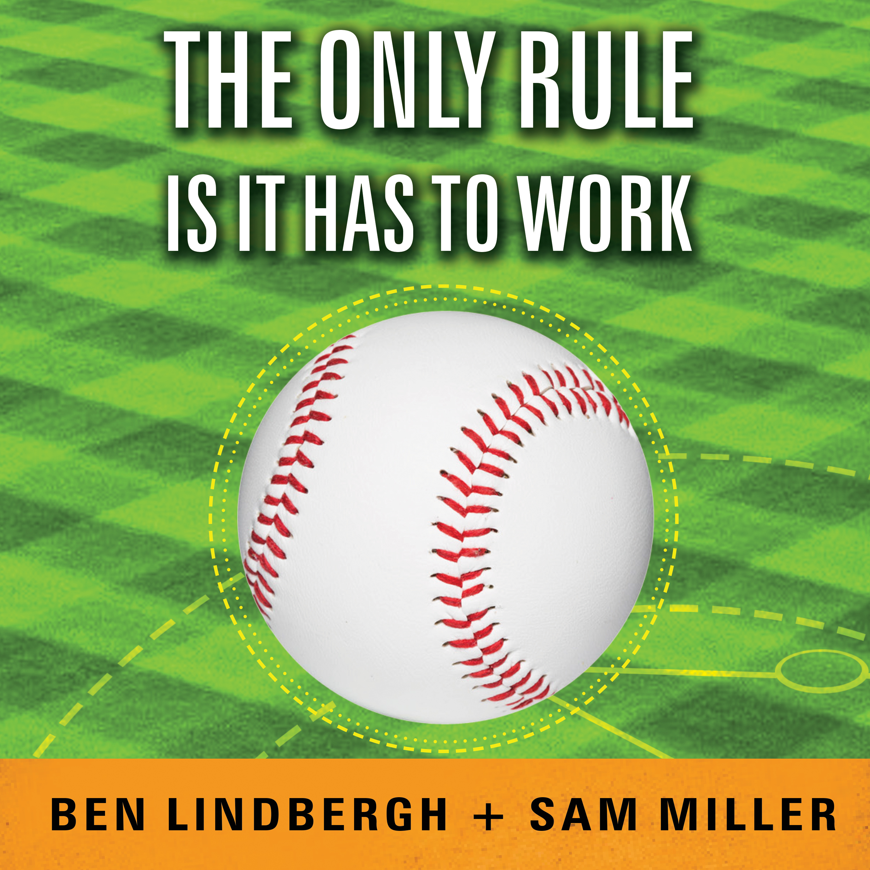 Printable The Only Rule Is It Has to Work: Our Wild Experiment Building a New Kind of Baseball Team Audiobook Cover Art