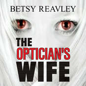 The Opticians Wife Audiobook, by Betsy Reavley