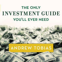 The Only Investment Guide Youll Ever Need Audiobook, by Andrew Tobias