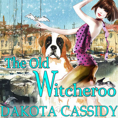 The Old Witcheroo Audiobook, by Dakota Cassidy