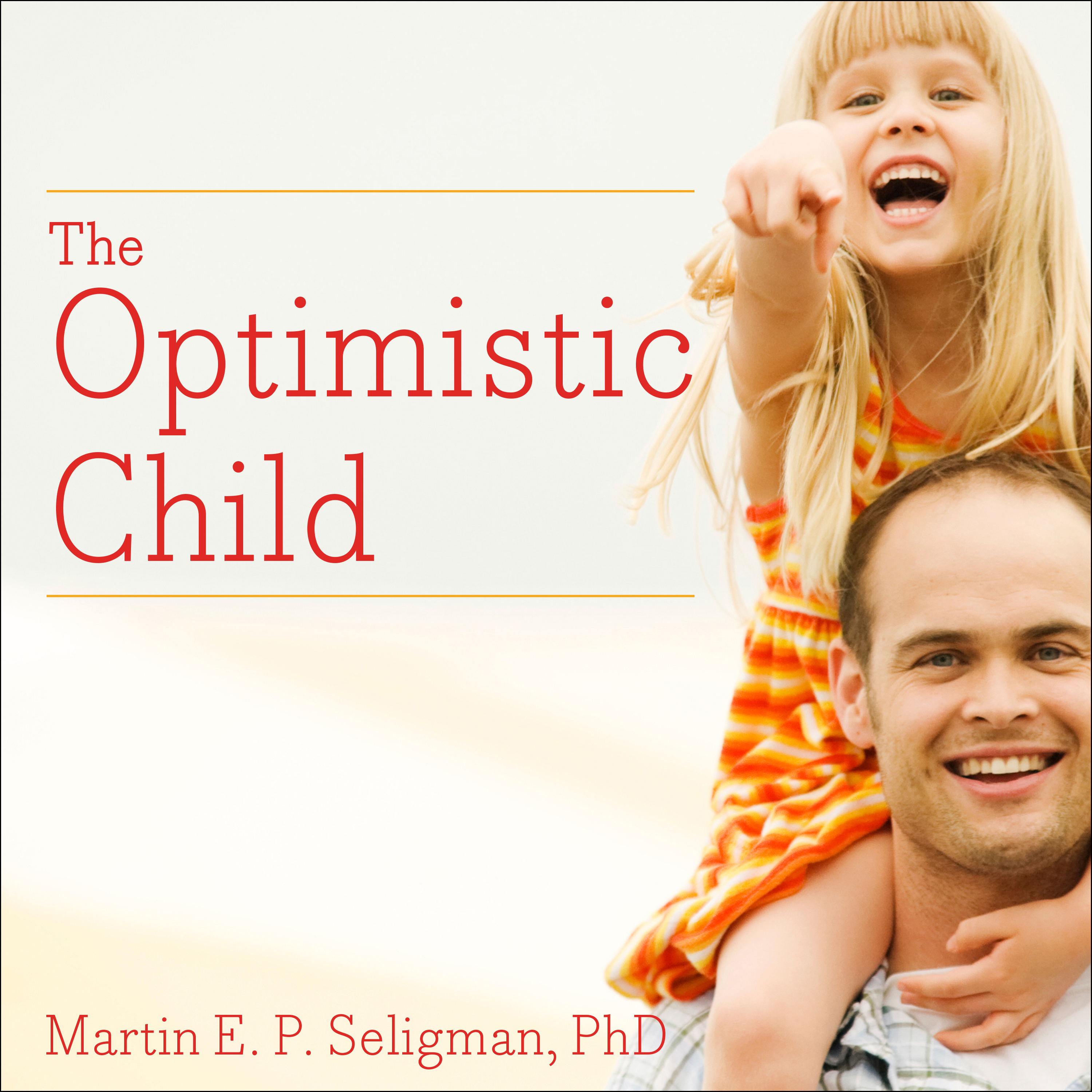 Printable The Optimistic Child: A Proven Program to Safeguard Children Against Depression and Build Lifelong Resilience Audiobook Cover Art