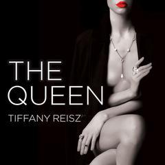 The Queen Audiobook, by Tiffany Reisz