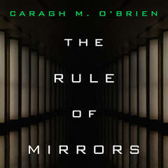 The Rule of Mirrors Audiobook, by Author Info Added Soon