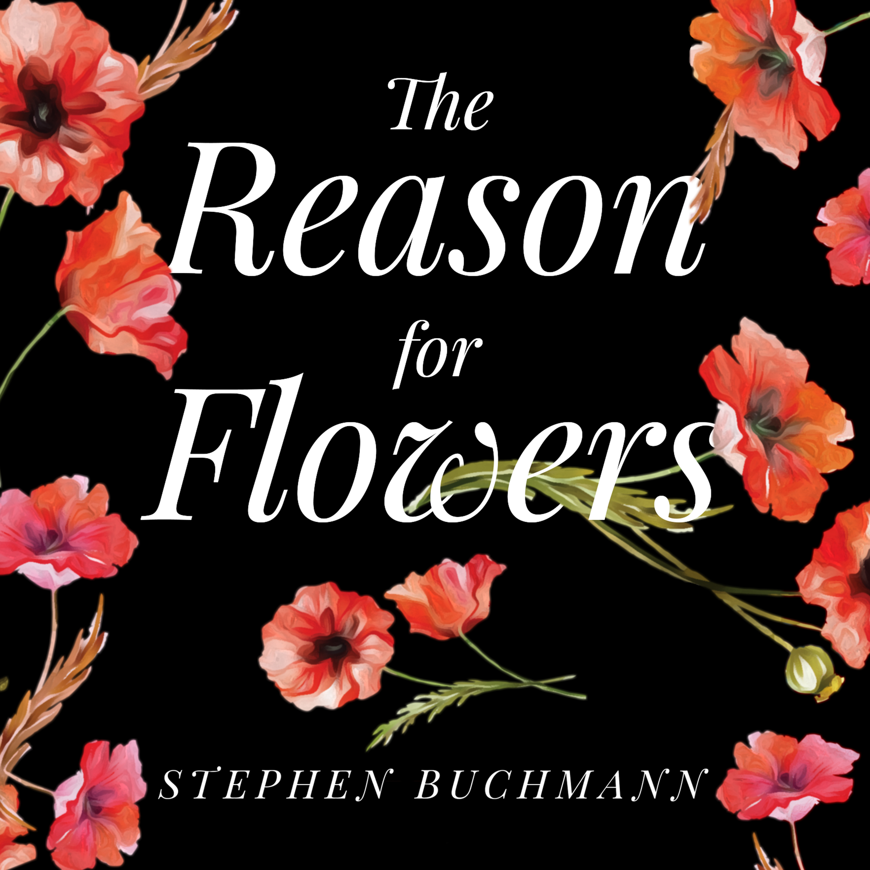 Printable The Reason for Flowers: Their History, Culture, Biology, and How They Change Our Lives Audiobook Cover Art