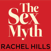 The Sex Myth: The Gap Between Our Fantasies and Reality Audiobook, by Rachel Hills