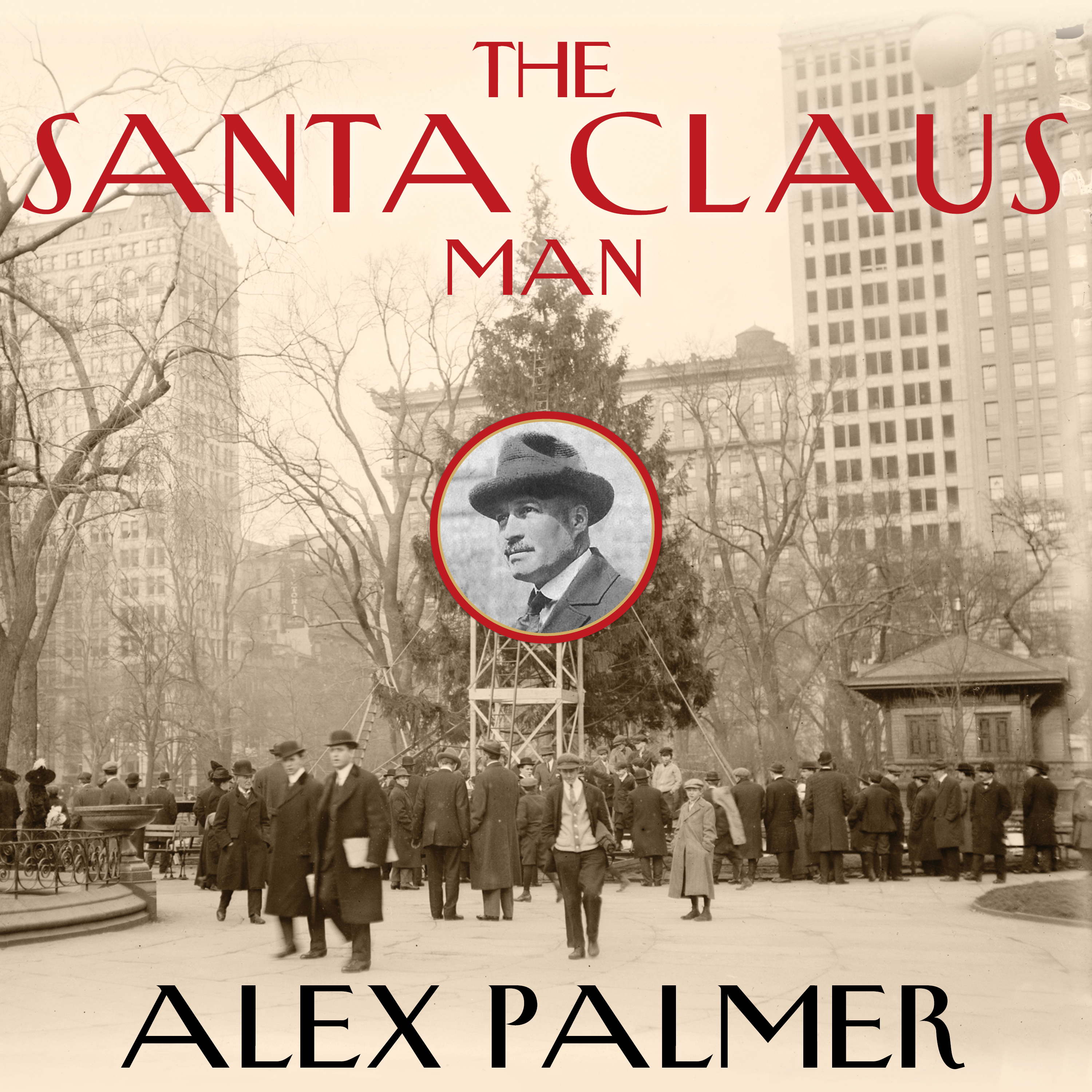 Printable The Santa Claus Man: The Rise and Fall of a Jazz Age Con Man and the Invention of Christmas in New York Audiobook Cover Art