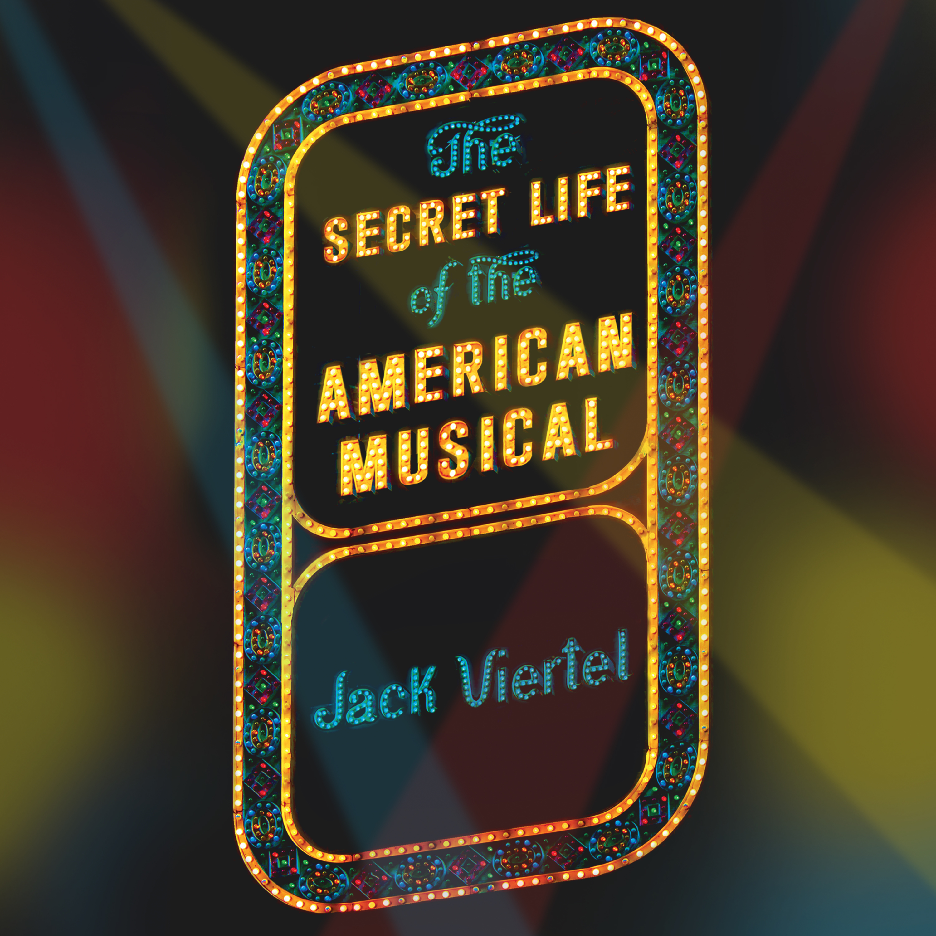 Printable The Secret Life of the American Musical: How Broadway Shows Are Built Audiobook Cover Art
