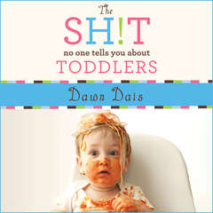 The Sh!t No One Tells You About Toddlers Audiobook, by Dawn Dais