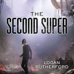 The Second Super Audiobook, by Logan Rutherford