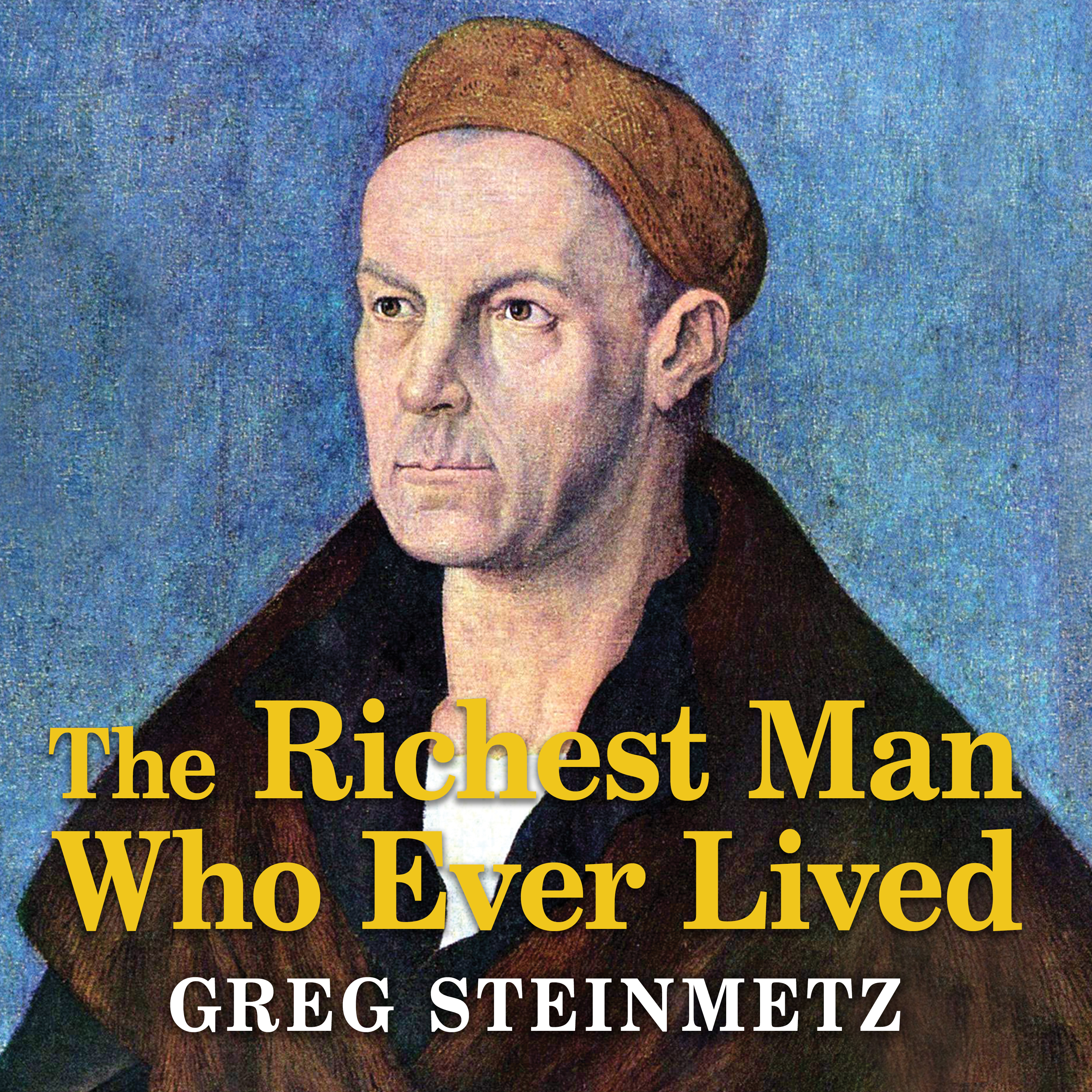 Printable The Richest Man Who Ever Lived: The Life and Times of Jacob Fugger Audiobook Cover Art