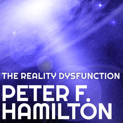 The Reality Dysfunction Audiobook, by Peter F. Hamilton