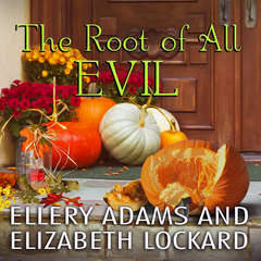 The Root of  All Evil Audiobook, by Ellery Adams, Elizabeth Lockard
