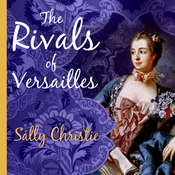 The Rivals of Versailles: A Novel Audiobook, by Sally Christie