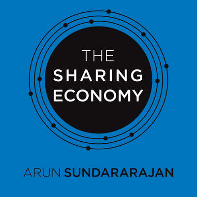 The Sharing Economy: The End of Employment and the Rise of Crowd-Based Capitalism Audiobook, by Arun Sundararajan
