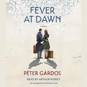Fever at Dawn, by Peter Gardos