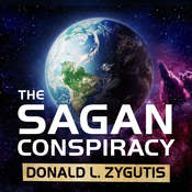 The Sagan Conspiracy: NASA's Untold Plot to Suppress The People's Scientist's Theory of Ancient Aliens Audiobook, by Donald L. Zygutis