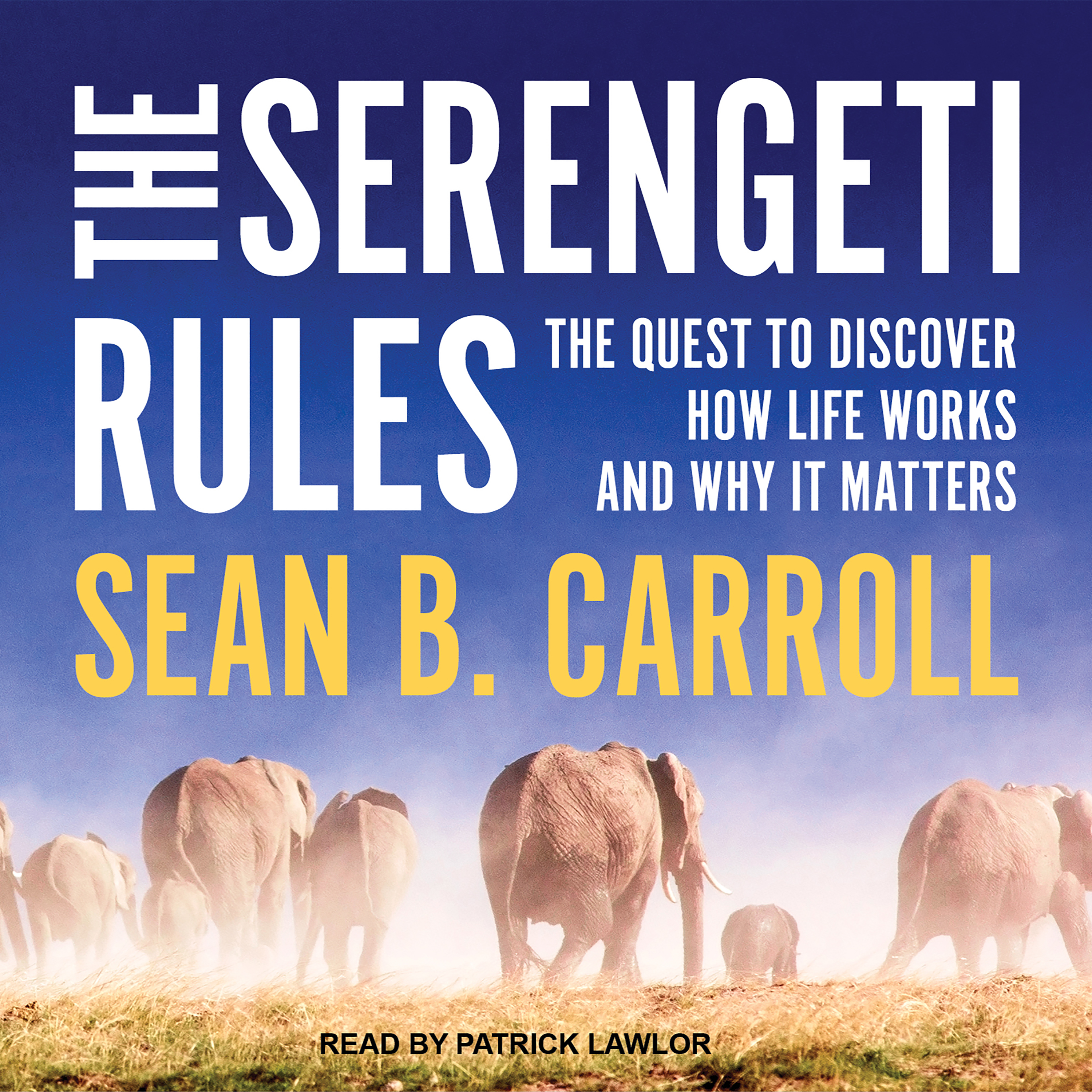 Printable The Serengeti Rules: The Quest to Discover How Life Works and Why It Matters Audiobook Cover Art