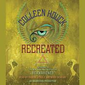 Recreated, by Colleen Houck
