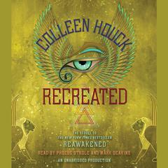 Recreated Audiobook, by Colleen Houck