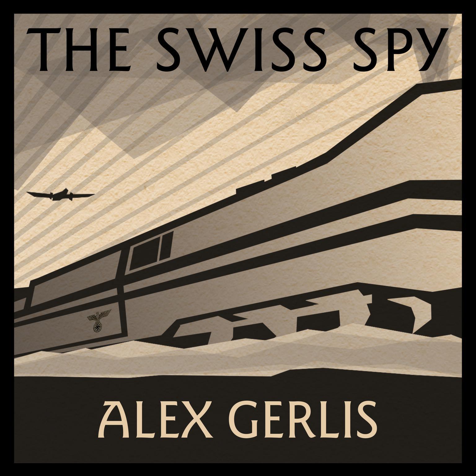 The Swiss Spy Audiobook, by Alex Gerlis