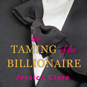 The Taming of the Billionaire Audiobook, by Jessica Clare