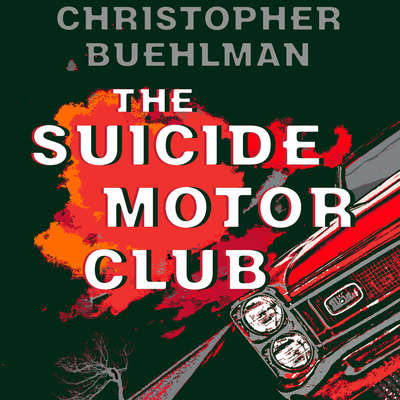 The Suicide Motor Club Audiobook, by Christopher Buehlman