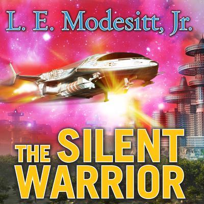 The Silent Warrior Audiobook, by L. E. Modesitt