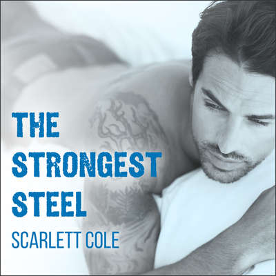 The Strongest Steel Audiobook, by Scarlett Cole