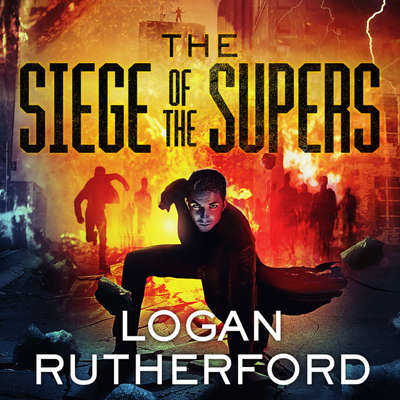 The Siege of the Supers Audiobook, by Logan Rutherford