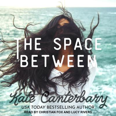 The Space Between Audiobook, by Kate Canterbary