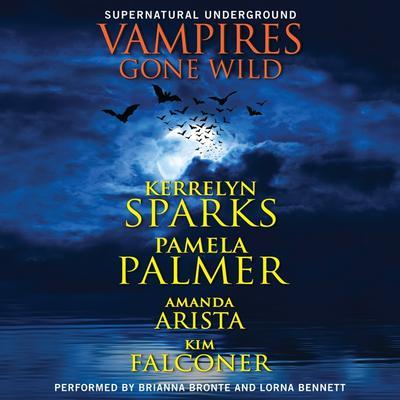 Vampires Gone Wild (Supernatural Underground) Audiobook, by Kerrelyn Sparks