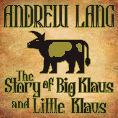The Story Big Klaus and Little Klaus Audiobook, by Andrew Lang