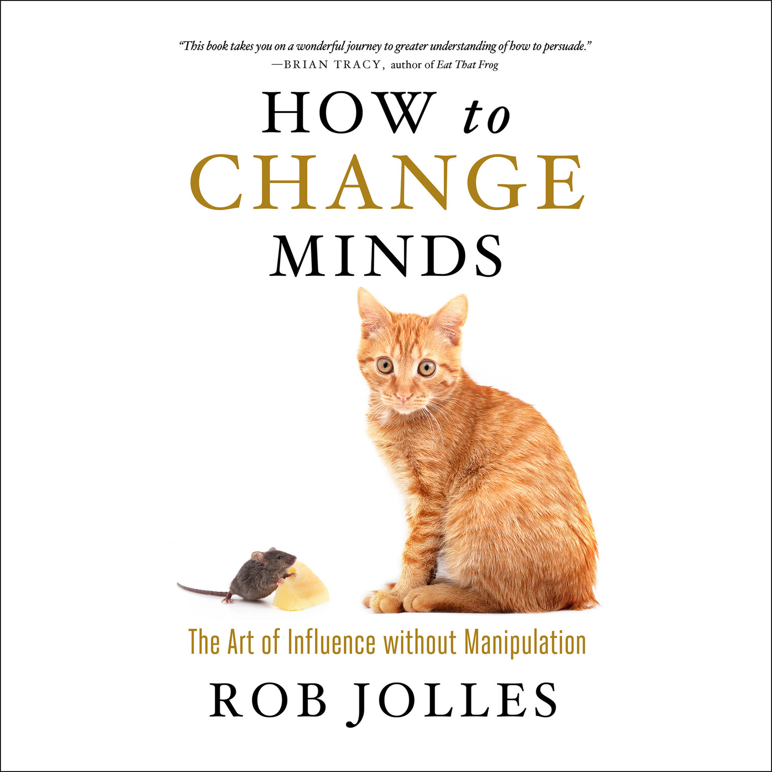 Printable How to Change Minds: The Art of Influence without Manipulation Audiobook Cover Art