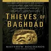 Thieves of Baghdad: One Marine's Passion for Ancient Civilizations and Journey to Recover the World's Greatest Stolen Treasures Audiobook, by Matthew Bogdanos, William Patrick