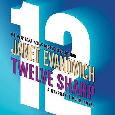 Twelve Sharp Audiobook, by
