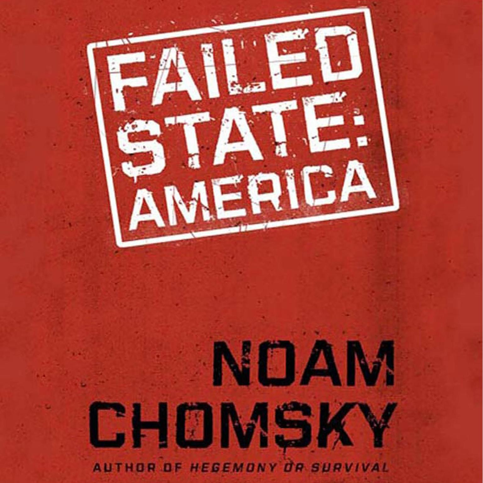 Printable Failed States: The Abuse of Power and the Assault on Democracy Audiobook Cover Art