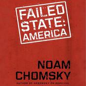 Failed States: The Abuse of Power and the Assault on Democracy Audiobook, by Noam Chomsky