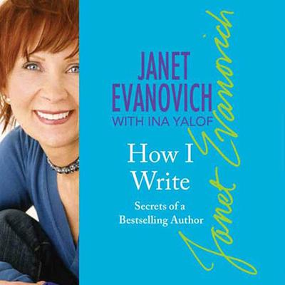 How I Write: Secrets of a Bestselling Author Audiobook, by Janet Evanovich