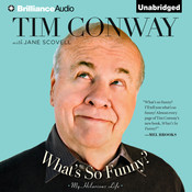 What's So Funny?: My Hilarious Life Audiobook, by Tim Conway