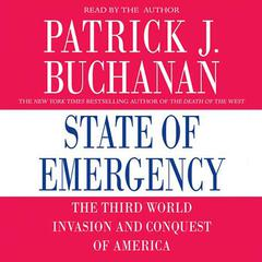 State of Emergency: The Third World Invasion and Conquest of America Audiobook, by Patrick Buchanan, Patrick J. Buchanan