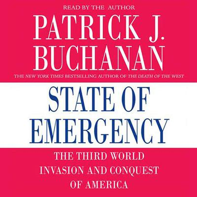 State of Emergency: The Third World Invasion and Conquest of America Audiobook, by Patrick J. Buchanan