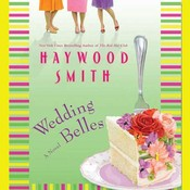 Wedding Belles: A Novel Audiobook, by Haywood Smith