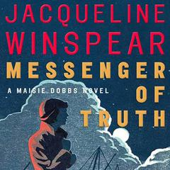 Messenger of Truth: A Maisie Dobbs Novel Audiobook, by Jacqueline Winspear