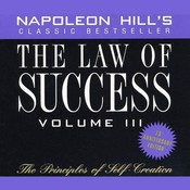 The Law of Success, Vol. 3: The Principles of Self-Creation Audiobook, by Napoleon Hill